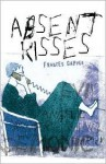 Absent Kisses - Frances Gapper, Ali Smith