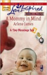 A Mommy in Mind (A Tiny Blessings Tale #3) (Larger Print Love Inspired #412) - Arlene James