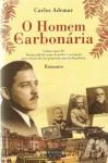 O Homem da Carbonária - Carlos Ademar