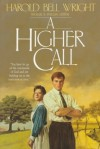 A Higher Call - Harold Bell Wright