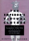 The Emperor's Virtual Clothes: The Naked Truth about Internet Culture - Dinty W. Moore