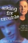 Asking For Trouble - Mary K. Pershall