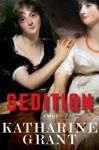 Sedition: A Novel - Katharine Grant