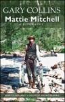 Mattie Mitchell: Newfoundland's Greatest Frontiersman - Gary Collins, Clint Collins