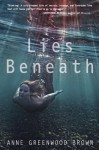 Lies Beneath - Anne Greenwood Brown