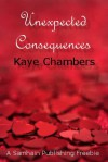 Unexpected Consequences - Kaye Chambers