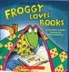 Froggy Loves Books - Jonathan London, Frank Remkiewicz