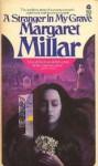 A Stranger In My Grave - Margaret Millar