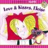 Love & Kisses, Eloise - Kay Thompson, Hilary Knight, Marc Cheshire