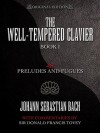 The Well-Tempered Clavier: 48 Preludes and Fugues Book I - Johann Sebastian Bach, Donald Francis Tovey, Eric Wen