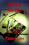 Painted Lives - Charlotte Vale Allen