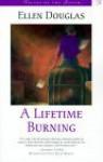 Lifetime Burning - Ellen Douglas