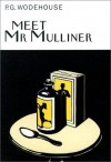 Meet Mr. Mulliner (Collector's Wodehouse) - P.G. Wodehouse