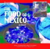 The Food of Mexico - Roger E. Hernandez