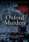 The Oxford Murders - Guillermo Martínez, Jonathan Davis, Sonia Soto