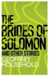 The Brides of Solomon and Other Stories - Geoffrey Household