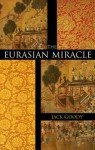 The Eurasian Miracle - Jack Goody