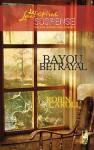Bayou Betrayal - Robin Caroll