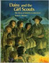 Daisy and the Girl Scouts: The Story of Juliette Gordon Low - Fern G. Brown, Marie De John