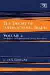 The Theory of International Trade. Vol. 2 - John S. Chipman