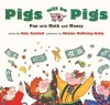 Pigs Will Be Pigs: Fun with Math and Money - Amy Axelrod, Ellen Krieger, Sharon McGinley-Nally