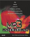 MP3 Underground: The Inside Guide to MP3 Music, Napster, Realjukebox, Musicmatch, and Hidden Internet Songs - Ron White, Michael White