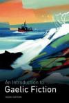 An Introduction to Gaelic Fiction - Moray Watson
