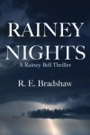 Rainey Nights - R.E. Bradshaw