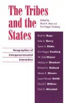 The Tribes and the States: Geographies of Intergovernmental Interaction - Brad A. Bays, Erin Hogan Fouberg, Kate A. Berry, Syma A. Ebbin, W Dale Mason, Melissa A. Rinehart, Richard A. Rolland, Steven E. Silvern, Laura Hansen Smith, David E. Wilkins, Dick G. Winchell