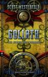 Goliath - Die Stunde der Wahrheit - Scott Westerfeld
