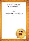 Across unknown South America - Arnold Henry Savage Landor