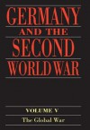 Germany and the Second World War: Volume 5: Organization and Mobilization of the German Sphere of Power. Part I: Wartime Administration, Economy, and Manpower ... 1939-1941 (Germany & Second World War) - Bernhard R. Kroener, Rolf-Dieter Muller, Hans Umbreit, Ewald Osers, John Brownjohn, Patricia Crampton, Louise Willmott