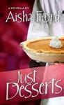 Just Desserts - Aisha Ford