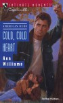 Cold, Cold Heart (Silhouette Intimate Moments #487) - Ann Williams