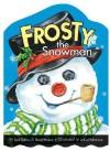 Frosty the Snowman (Board Books) - Jack Rollins, Steve Nelson, Lydia Halverson