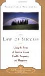 The Law of Success: Using the Power of Spirit to Create Health, Prosperity & Happiness - Paramahansa Yogananda