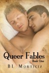 Queer Fables Book 1 - B.L. Morticia