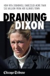 Draining Dixon: How Rita Crundwell Embezzled More Than $50 Million from Her Illinois Town - Chicago Tribune