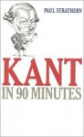 Kant in 90 Minutes - Paul Strathern
