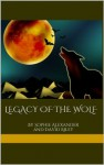 Legacy of the Wolf: Voume One - Sophie Alexander, David Riley