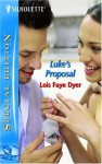 Luke's Proposal (The McClouds of Montana, #1) - Lois Faye Dyer