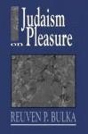 Judaism on Pleasure - Reuven P. Bulka
