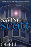 Saving Scott (Pine Hills Police, #3) - Terry Odell