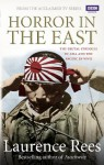 Horror In The East - Laurence Rees