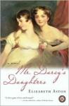 Mr. Darcy's Daughters - Elizabeth Aston