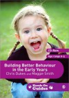 Building Better Behaviour in the Early Years - Maggie Smith, Chris Dukes