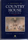 A History of Country House Visiting: Five Centuries of Tourism and Taste - Adrian Tinniswood