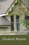 The Cavanaugh House - Elizabeth Meyette