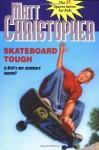 Skateboard Tough (Matt Christopher Sports Classics) - Matt Christopher, Paul Casale