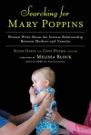 Searching for Mary Poppins: Women Write About the Intense Relationship Between Mothers and Nannies - Susan Davis, Gina Hyams